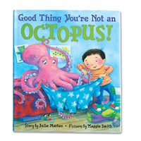 Good Thing You're Not an Octopus! Hardcover Book